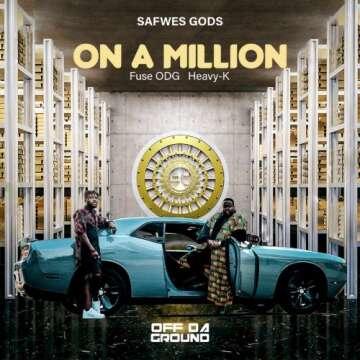Heavy K, Fuse ODG & Safwes gods - On a Million