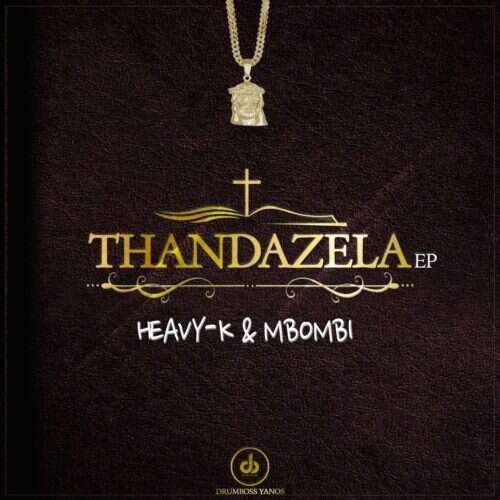 Heavy K & Mbombi - Jimile (feat.  Murumba Pitch)