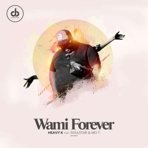 Heavy K - Wami Forever (feat.  Soulstar & Mo T)