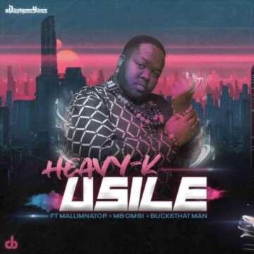 Heavy K - uSILE (feat.  Malumnator, Mbombi & Buckethat Man)