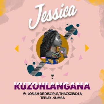 Jessica LM - Kuzohlangana (feat.  Josiah De Disciple, ThackzinDJ, Tee Jay & 9umba)