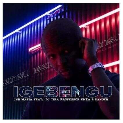 Jnr Mafia - Igebengu (feat.  DJ Tira, Professor, Emza & Danger)