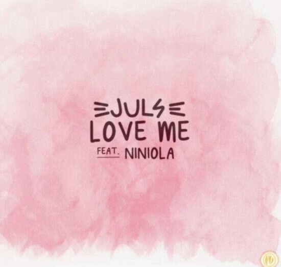 Juls - Love Me (feat.  Niniola)