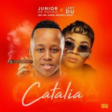 Music: Junior De Rocka & Lady Du - Catalia (feat.  Mr JazziQ, Mellow & Sleazy)