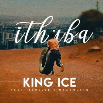 Music: King Ice - iThuba (feat.  Bluelle & NaakMusiQ)