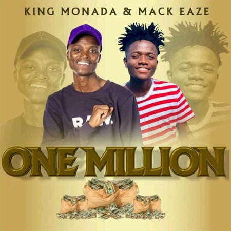 King Monada & Mack Eaze - One Million