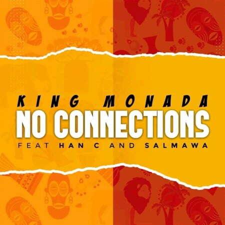 King Monada - No Connections (feat.  Han C & Salmawa)