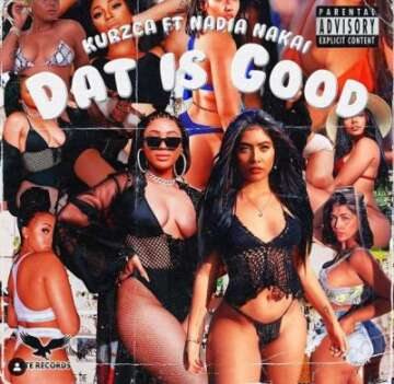 Kurzca - Dat Is Good (feat.  Nadia Nakai)