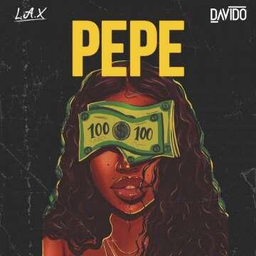 L.A.X - PEPE (feat.  Davido)