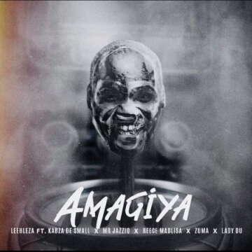 Leehleza - AmaGiya (feat.  Kabza De Small, Mr JazziQ, Reece Madlisa, Zuma & Lady Du)