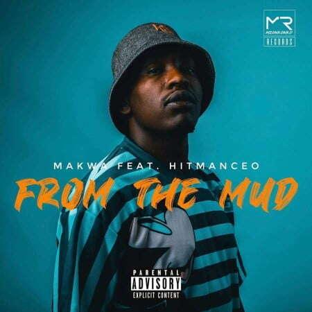 Makwa - From The Mud (feat.  Hitmanceo)