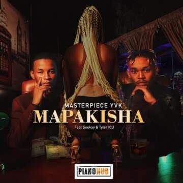 MasterPiece YVK - Mapakisha (feat.  Seekay & Tyler ICU)