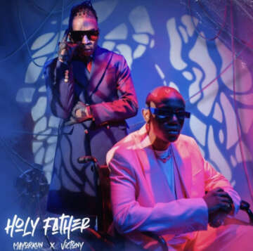 Music: Mayorkun - Holy Father (feat.  Victony)