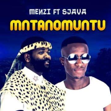 Menzi - Mntanomuntu (feat.  Sjava)