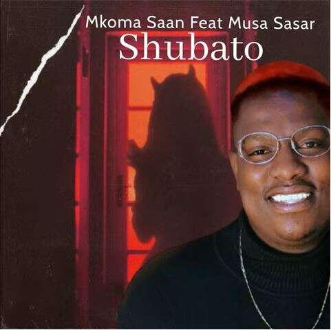 Mkoma Saan - Shubato (feat.  Musa Sasar)