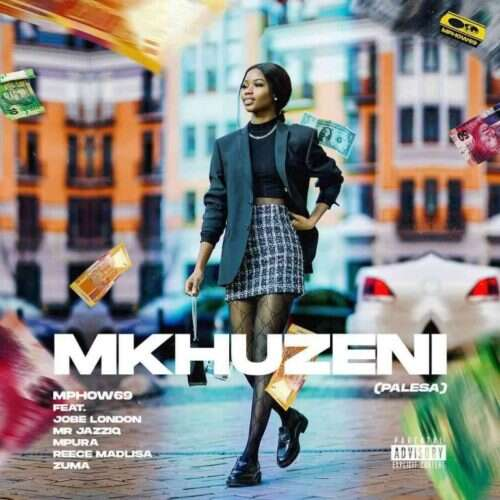 Mphow69 - Mkhuzeni (PALESA) (feat.  Mr JazziQ, Jobe London, Mpura, Reece Madlisa & Zuma)