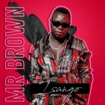 Mr Brown - Emakhaya (feat.  Makhadzi & Josiah De Disciple)