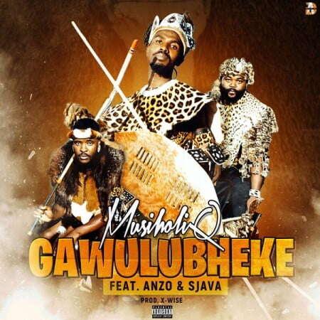 MusiholiQ - Gawulubheke (feat.  Anzo & Sjava)