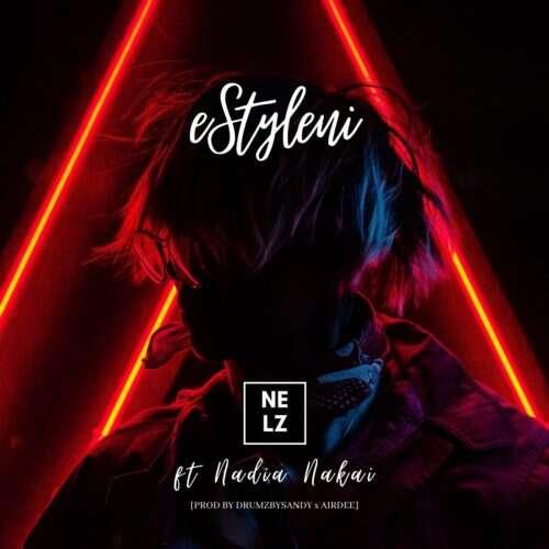 Nelz - eStyleni (feat.  Nadia Nakai)