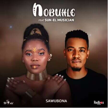 Nobuhle - Sawubona (feat.  Sun-EL Musician)