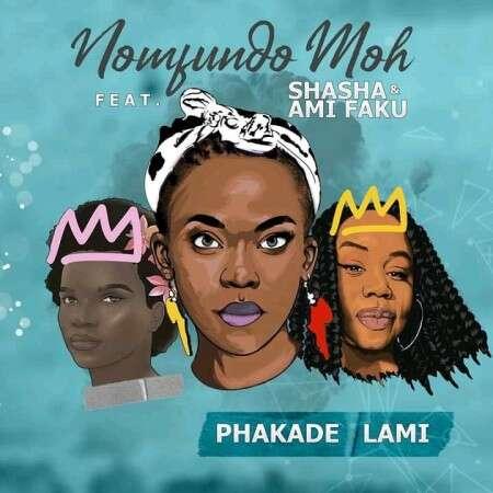 Nomfundo Moh - Phakade (feat.  Sha Sha & Ami Faku)