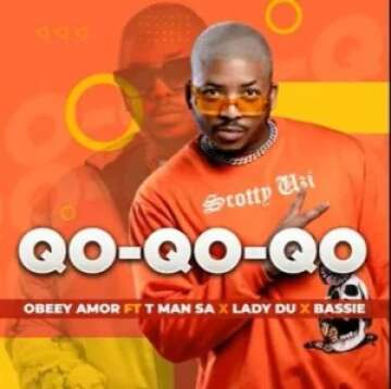 Obbey Amor - Qo-Qo-Qo-Qo (feat.  T-Man SA, Lady Du & Bassie)