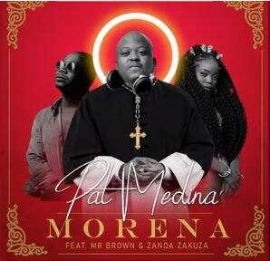 Pat Medina - Morena (feat.  Zanda Zakuza & Mr Brown)