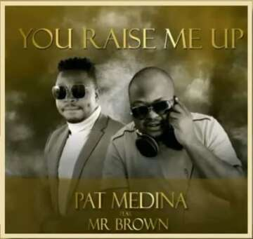 Pat Medina - You Raise Me Up (Amapiano Cover) (feat.  Mr Brown)