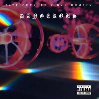 PatricKxxLee - Dangerous (feat.  Dan Duminy)