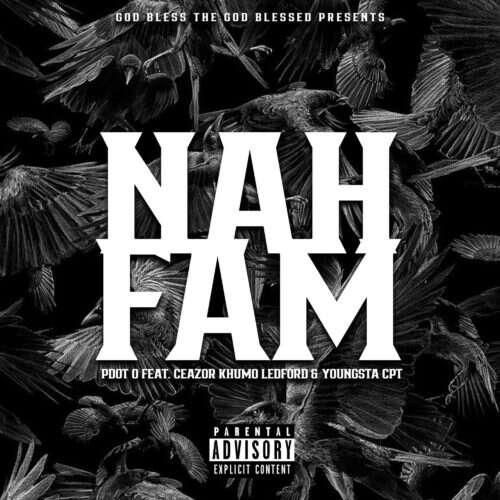 Pdot O - Nah Fam (feat.  YoungstaCPT)