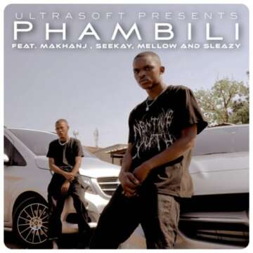 Phambili - Ultrasoft (feat.  Makhanj, Seekay, Mellow & Sleazy)