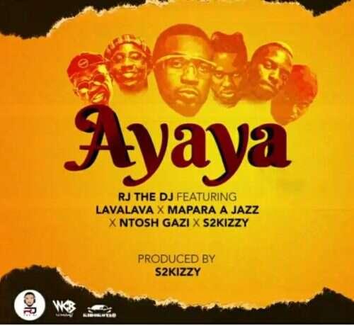 RJ The DJ - Ayaya (feat.  Mapara A Jazz, Lava Lava, S2Kizzy & Ntosh Gazi)