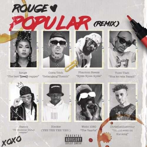 Rouge - Popular (Remix) (feat.  Costa Titch, Phantom Steeze, Tumi Tladi, Hanna & Blxckie)