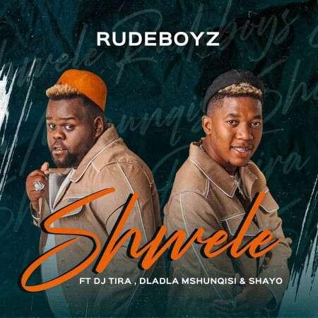 Rudeboyz - Shwele (feat.  DJ Tira, Dladla Mshunqisi & Shayo)