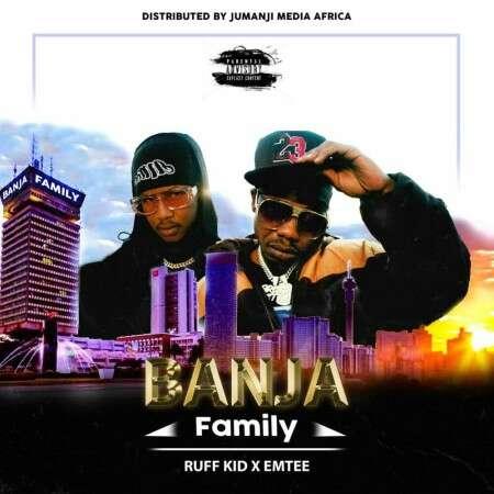 Ruff Kid - Banja (Family) (feat.  Emtee)