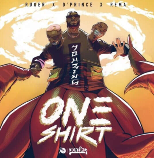 Ruger - One Shirt (feat.  Rema & D'Prince)