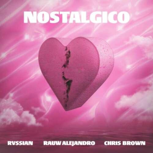 Rvssian, Rauw Alejandro & Chris Brown - Nostálgico