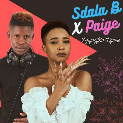 Sdala B & Paige - Khanyisa
