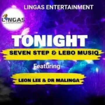 Seven Step & Lebo Musiq - Tonight (feat.  Leon Lee & Dr Malinga)