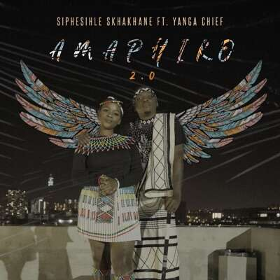 Siphesihle Sikhakhane - Amaphiko 2.0 (feat.  Yanga Chief)