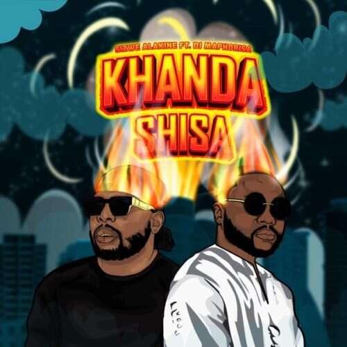 Sizwe Alakine & DJ Maphorisa - Khunda Shisa