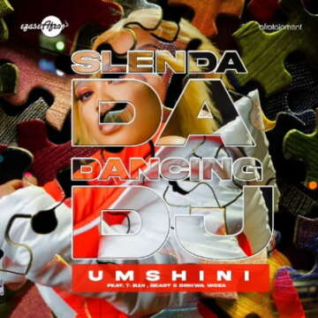 Slenda Da Dancing DJ - Umshini (feat.  T Man, BEAST & Diskwa Woza)