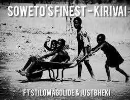 Soweto's Finest - Kirivai (feat.  Stillmagolide & Justbheki)