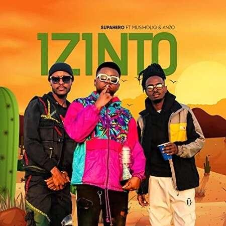 Supahero DJ - Izinto (feat.  MusiholiQ & Anzo)