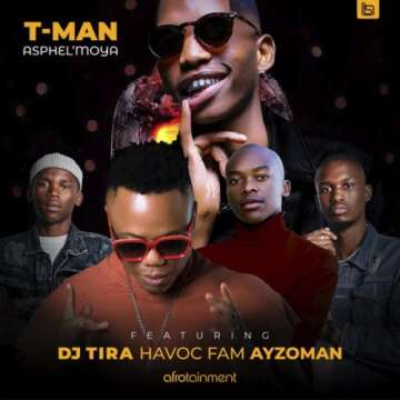 T-Man - Asphel'moya (feat.  DJ Tira, Havoc Fam & Ayzoman)
