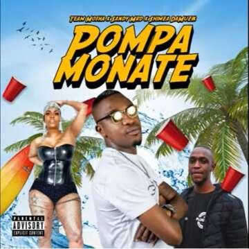 Music: Team Mosha, Sandy Mrd & Shimza Damuzik - Pompa Monate