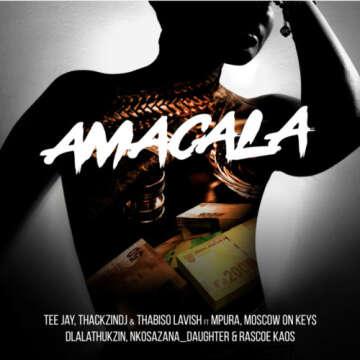 Tee Jay, ThackzinDJ & Thabiso Lavish - Amacala (feat.  Dlala Thukzin, Mpura, Nkosazana Daughter, Rascoe Kaos, Moscow)