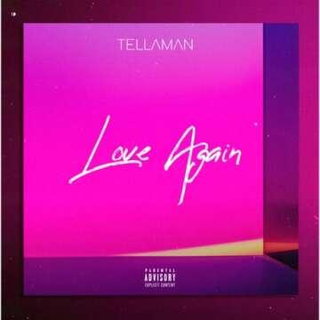 Music: Tellaman - Love Again