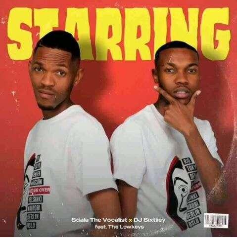 The Lowkeys, Sdala The Vocalist & DJ Sixtiiey - Starring
