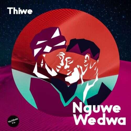 Thiwe - Nguwe Wedwa (feat.  Citizen Deep)